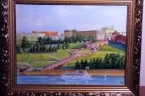 Небольшие картины для подарка с видами нижнего новгорода, в Нижнем Новгороде