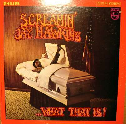Screamin' Jay Hawkins ‎–.What That Is!